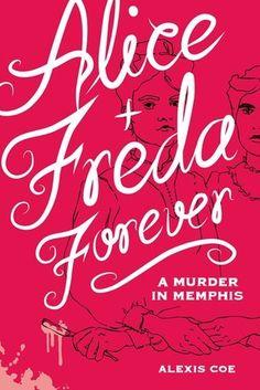 Alice + Freda Forever: A Murder in Memphis #AliceandFreda