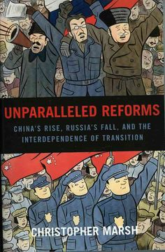 Unparalleled Reforms: China's Rise, Russia's Fall, And the Interdependence of Transition