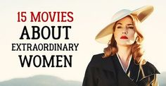 15inspirational movies about extraordinary women
