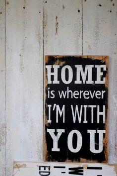 HOME IS WHEREVER I'M WITH YOU - Czary-z-Drewna - Dekoracje