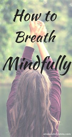 When I learned how to breathe mindfully it changed my life. I felt more calm, controlled and experienced less anxiety. Learn how to breathe mindfully in this post and video. It's something you can do everyday to live a healthier and happier life :)