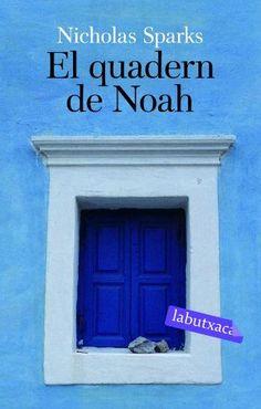 El Quadern de Noah / Nicholas Sparks Edicions 62, 2007