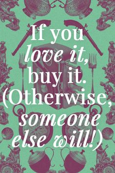 Shopping quotes, shopping tips, antique quotes, vintage quotes, thank you. Antique Quotes, Vintage Quotes, The Words, Shopping Quotes, Shopping Hacks, Shopping Humor, White Market, Site Shopping, Quotes To Live By