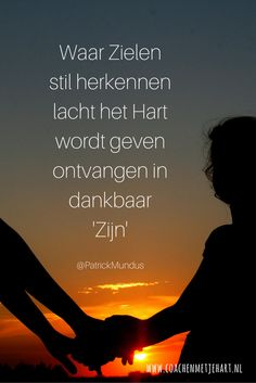 Where Souls silently recognize the Heart smiles peacefully. Giving becomes receiving in grateful 'Being'. Dutch Quotes, English Quotes, Real Love, Just Love, Twin Flame Love, Twin Flames, Meaning Of Love, Thoughts And Feelings, Powerful Words