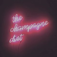 the champagne diet. Neon Quotes, Neon Words, Light Quotes, Neon Aesthetic, Neon Lighting, Inspire Me, Quotes To Live By, Neon Signs, Pink Neon Sign