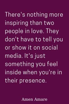 Quote about Couple: There's nothing more inspiring than two people in love. They don't have to tell you or show it on social media. It's just something you feel inside when you're in their presence. Up Quotes, Sweet Quotes, Love Quotes For Him, Couple Quotes, Quotes To Live By, Life Quotes, Relationship Blogs, Relationships, Twin Flame Love
