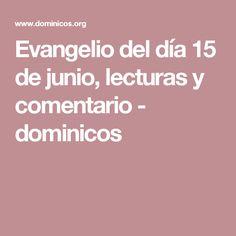 Evangelio del día 15 de junio, lecturas y comentario -    dominicos