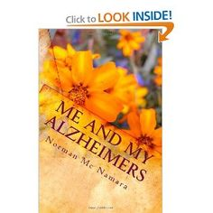 So many of you know Norman McNamara, aka. Norrms on Facebook. Hes an Advocate for all those with Alzheimers, Dementia, and their caregivers. Ive Reviewed and shown many of his books and am delig...