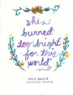 She burned too bright for this world   (Ana Victoria Calderon)