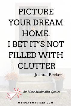 30 minimalist quotes by Joshua Becker, author of The Minimalist Home Becoming Minimalist, Minimalist Living, Anti Consumerism, Simple Life Quotes, Joshua Becker, Minimalist Quotes, Cleaning Quotes, Konmari Method, Life Advice