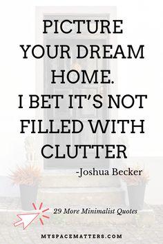 30 minimalist quotes by Joshua Becker, author of The Minimalist Home Becoming Minimalist, Minimalist Home, Minimalist Lifestyle, Anti Consumerism, Simple Life Quotes, Joshua Becker, Minimalist Quotes, Cleaning Quotes, Konmari Method
