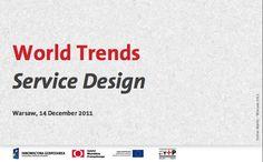 World trends in service design – institute of design warsaw 2011    by Stefan Moritz on Dec 16, 20    http://www.slideshare.net/st_moritz/world-trends-in-service-design-institute-of-design-warsaw-2011