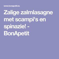 Zalige zalmlasagne met scampi's en spinazie! - BonApetit