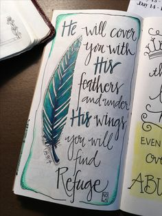 "Ps ""Under His wing"" - Bible Journaling by Nola Pierce Pierce Chandler > would make a great bible journal entry My Bible, Bible Scriptures, Bible Quotes, Faith Bible, Qoutes, Scripture Art, Bible Art, Scripture Doodle, Beautiful Words"
