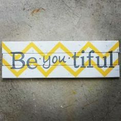 Chevron sign. Be.you.tiful