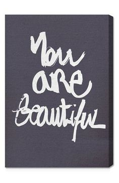 Hang this wall art up and remember that you are beautiful!