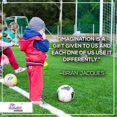 """Imagination is a gift given to us and each on of us use it differently"" - Brian Jacques #mindbe #mindbeeducation #mindfulness"