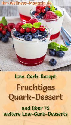 Fruchtiges Low Carb Quark-Dessert im Glas - ein einfaches Rezept für ein kalorienreduziertes, kohlenhydratarmes Low Carb Dessert ohne Zusatz von Zucker ... #nachtisch #süßspeise #süßerezepte