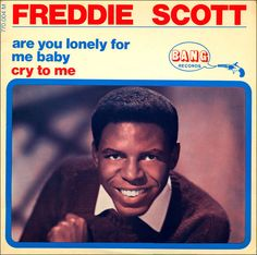 """Freddie Scott """"Are You Lonely For Me Baby"""" (1966) — Hear it in my board, """"My Music: The Guys""""."""