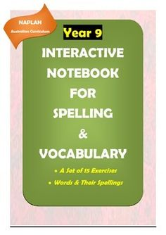 Here is a great product for improving Year 9 students' spelling and vocabulary skills. There are 14 worksheets in which meticulously selected words in line with NAPLAN requirements (Australian Curriculum) are included for spelling practice and vocabulary learning.