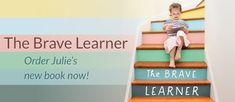 The Brave Learner by Julie Bogart Learning Activities, Kids Learning, Susan Wise Bauer, Enchanted Learning, Well Trained Mind, Middle School Writing, Writing Programs, Academic Success, Always Learning