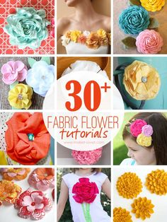 30+ DIY Fabric Flower Tutorials...great for totes, hair accessories, belts, clothing, etc.