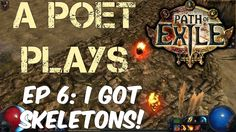 A Poet Plays - Path of Exile - Ep 6 (Prophecy League) Wolf Mates, Old Names, Play S, Poet