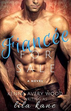 Fiancée For Sale by Lila Kane https://www.amazon.com/dp/B07547NCXP/ref=cm_sw_r_pi_dp_x_.v5YzbRX1XRSQ