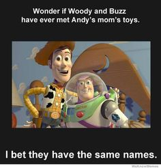 wonder-if-woody-and-buzz-have-ever-met-andys-moms-toys...I'll bet they haven't.  But they will.  Oh yes...they will.