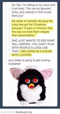 Furbys are scary