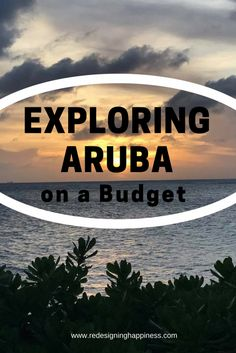 Exploring Aruba on a Budget...Vacationing in Aruba can be memorable. It can also be expensive! Check out these tips for saving money in Aruba.