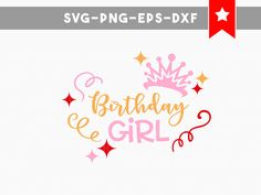 Birthday Girl Svg File Ideas Shirt Cut Files Baby Quote Crown Tiara Clipart Cricut Tshirt Designs