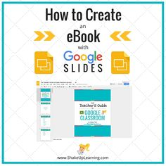 How to Create an eBook with Google Slides http://www.shakeuplearning.com/blog/how-to-create-an-ebook-with-google-slides/ #gafe #googleedu #edtech