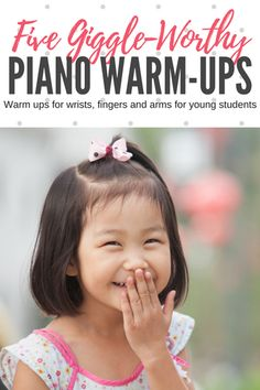 5 Giggle-Inducing Warm-ups For Little Piano Fingers, Wrists, And Arms #TeachPianoToday #PianoLessons #PianoTeaching