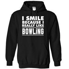 I smile because I like Bowling - 1015 T Shirts, Hoodies. Check price ==► https://www.sunfrog.com/LifeStyle/I-smile-because-I-like-Bowling--1015-8764-Black-Hoodie.html?41382 $39.99