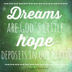 """Dreams are God's little hope deposits in our hearts..."" from the #JTREAT2015 blog @deidrariggs"