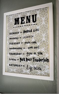 Menu board -  frame, paper, and a dry erase marker. What a cute idea! // Fab! I would add magnets to the back so it can be kept on the fridge.