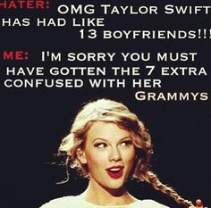 hahaha right?? i honestly can't be friends with people who hate on Tswift LOL .. she is such a sweet, adorable and genuine person! how could anyone possibly dislike her?