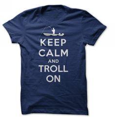 Keep Calm and Troll On - friend shirt tshirt. Keep Calm and Troll On, matching hoodie,sweatshirt chic. Bowling T Shirts, Skate T Shirts, Horse T Shirts, Golf T Shirts, Frog T Shirts, Fishing T Shirts, Funny Shirts, Tee Shirts, Hoodie Sweatshirts