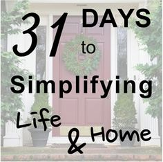 Day 2 of 31 Days:  Work With What We Have.  Tips & Inspiration to Simplifying Life & Home.  by EntriWP.com