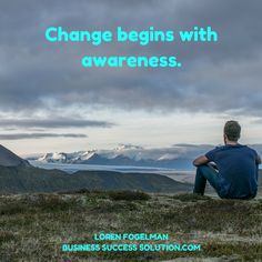 Change begins with awareness. Get started now: http://businesssuccesssolution.com/boost-your-business-confidence/