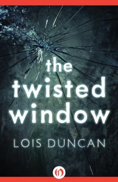 The Twisted Window (Laurel-Leaf Suspense Fiction) by Lois Duncan