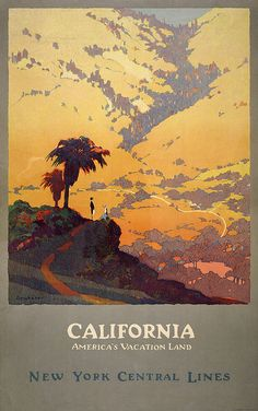 California 1926 - this is one of my favorite travel posters of all time. you can  just feel the dry southern California heat coming off the hills. lovely.