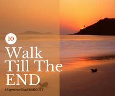 What makes you walk till the end. The solitude that Goa offers or the beauty it beholds