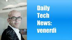 Daily Tech News 13 maggio 2016
