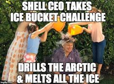 We hope @Shell's CEO enjoyed the #IceBucketChallenge bc there won't be any ice left after Shell's done in the Arctic.