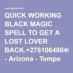 QUICK WORKING BLACK MAGIC SPELL TO GET A LOST LOVER BACK.+27810648040 - Arizona - Tempe ID662786 - Classtize