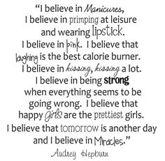 If I have a little girl one day, I would love to have this quote in her room....ohhh audrey :)