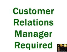 Customer Relations Manager Required http://www.siyasomarket.com/classified/clsId/15551/customer_relations_manager_required/