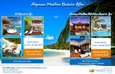 Akquasun Maldives Exclusive Offer Sheraton Maldives Full Moon Resort & Spa  45% discount offer + Complimentary Return Transfer Travel Period: 1 November – 23 December 2016 Booking Window: Till 30 November 2016  W Retreat & Spa Maldives 45% discount offer Travel Period : 01 October – 23 December 2016 Booking Window: Till 30 November 2016 For Indian Market For B2B rates contact us at contact@akquasun.com Call us at 022 6134 1515 Terms and Conditions Applied #travel #holidays #nature